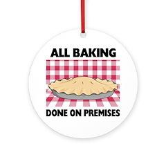 Baking Done On Premises Ornament (Round)