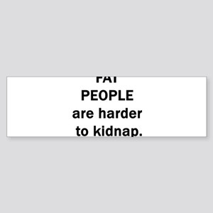 FAT PEOPLE ARE HARDER TO KIDN Bumper Sticker