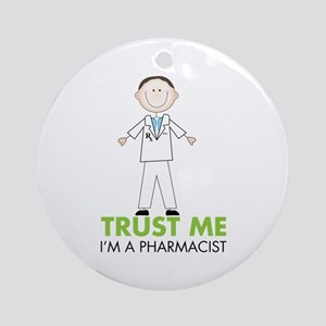 TRUST ME I'M A PHARMACIST Ornament (Round)