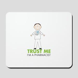 TRUST ME I'M A PHARMACIST Mousepad