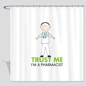 TRUST ME I'M A PHARMACIST Shower Curtain