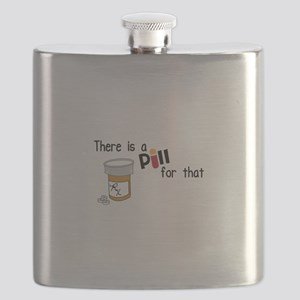 There is a Pill for that Flask