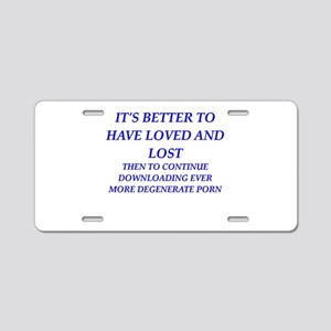 loved and lost Aluminum License Plate