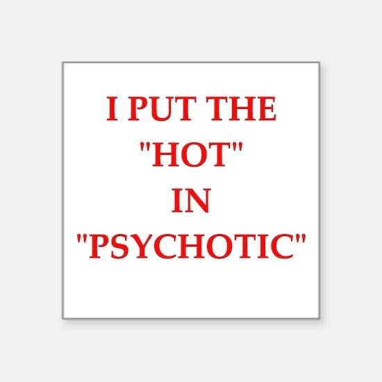 psychotic Sticker