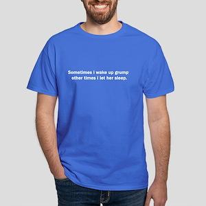 WAKE UP GRUMPY Dark T-Shirt