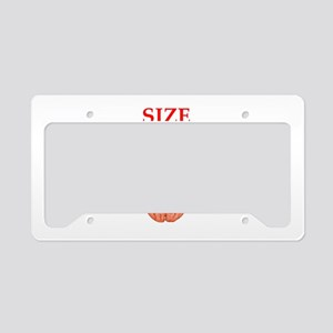 size matters License Plate Holder