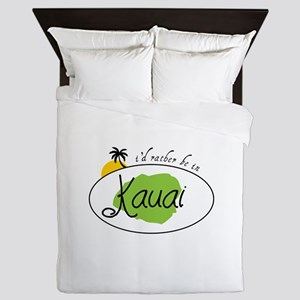 I'd rather be in Kauai Queen Duvet