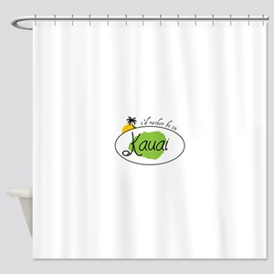 I'd rather be in Kauai Shower Curtain