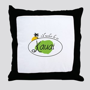 I'd rather be in Kauai Throw Pillow