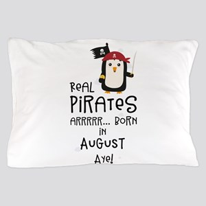 Real Pirates are born in AUGUST Pillow Case