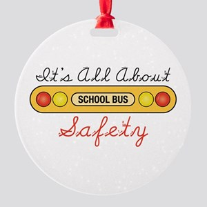 Its All About Safety Ornament