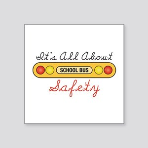 Its All About Safety Sticker