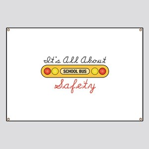 Its All About Safety Banner