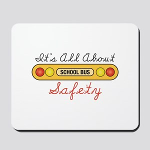 Its All About Safety Mousepad