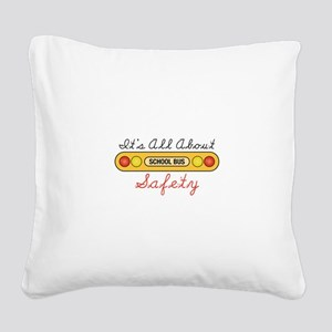 Its All About Safety Square Canvas Pillow