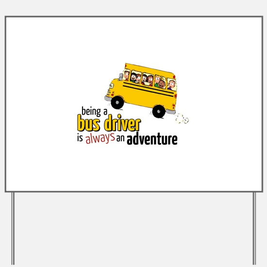 Being A Bus Driver Yard Sign