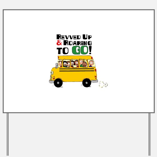 Revved Up And Roaring To Go! Yard Sign