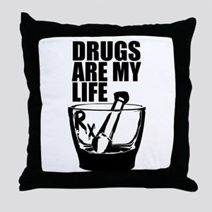 Drugs Are My Life Throw Pillow