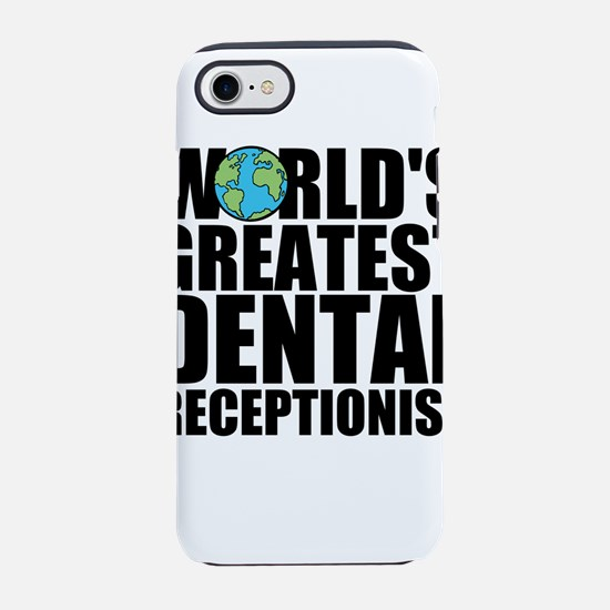 World's Greatest Dental Receptionist iPhone 7