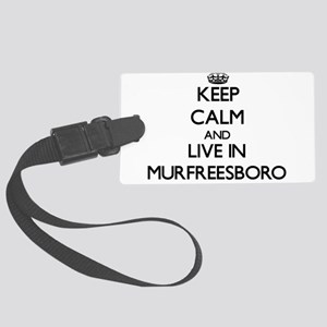Keep Calm and live in Murfreesboro Luggage Tag