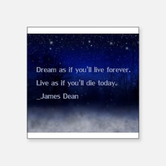 """Dream James Dean Quote Square Sticker 3"""" x 3"""""""