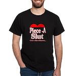 Piece A Slut Dark T-Shirt