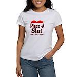 Piece A Slut Women's T-Shirt