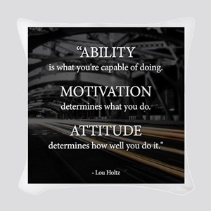 Ability Motivation Attitude Woven Throw Pillow