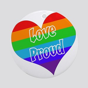 Love Proud Merchandise Round Ornament