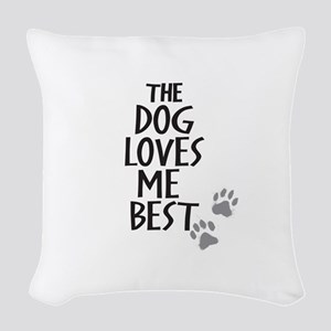 The Dog Loves Me Best Woven Throw Pillow