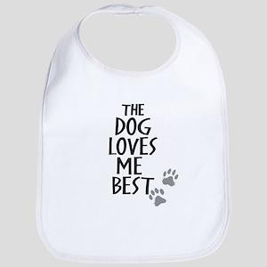 The Dog Loves Me Best Bib