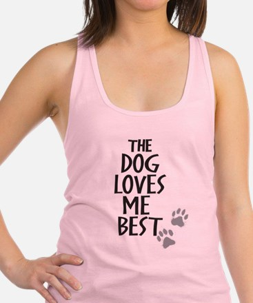 The Dog Loves Me Best Racerback Tank Top