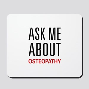 Ask Me About Osteopathy Mousepad
