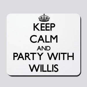 Keep calm and Party with Willis Mousepad