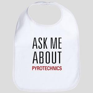 Ask Me About Pyrotechnics Bib