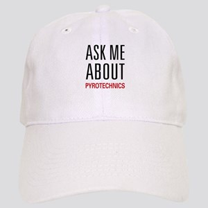 Ask Me About Pyrotechnics Cap
