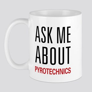 Ask Me About Pyrotechnics Mug