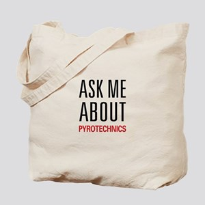 Ask Me About Pyrotechnics Tote Bag