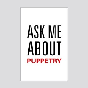 Ask Me About Puppetry Mini Poster Print