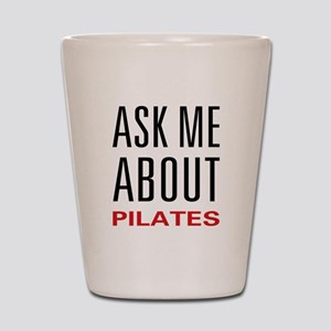 Ask Me Pilates Shot Glass