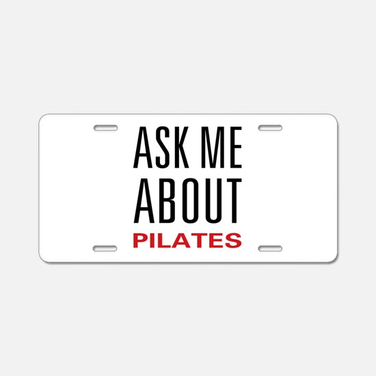 Ask Me About Pilates Aluminum License Plate