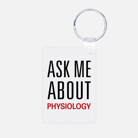 Ask Me About Physiology Keychains