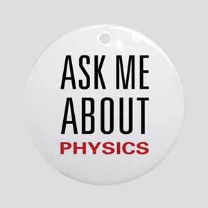 Ask Me Physics Ornament (Round)
