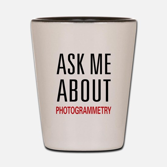 Ask Me About Photogrammetry Shot Glass