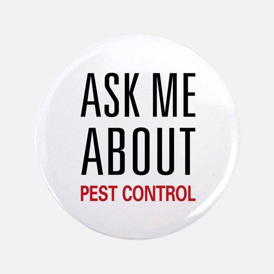 """Ask Me About Pest Control 3.5"""" Button (100 pack)"""