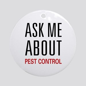 Ask Me About Pest Control Ornament (Round)