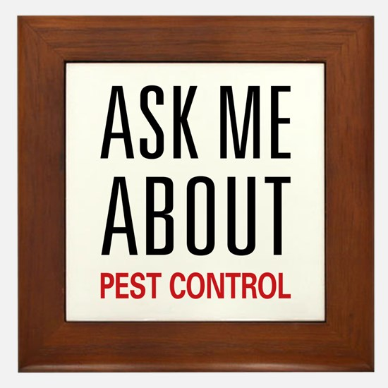 Ask Me About Pest Control Framed Tile