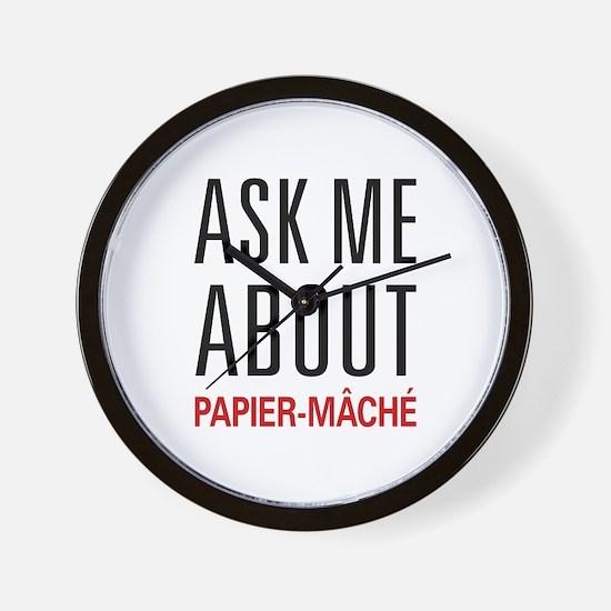 Ask Me About Papier-mâché Wall Clock