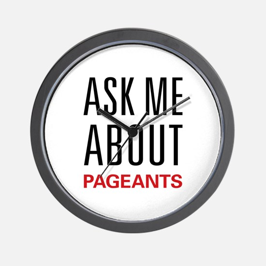 Ask Me About Pageants Wall Clock