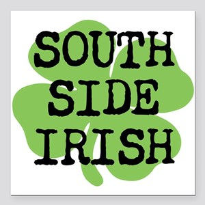 "SOUTH SIDE IRISH Square Car Magnet 3"" x 3"""